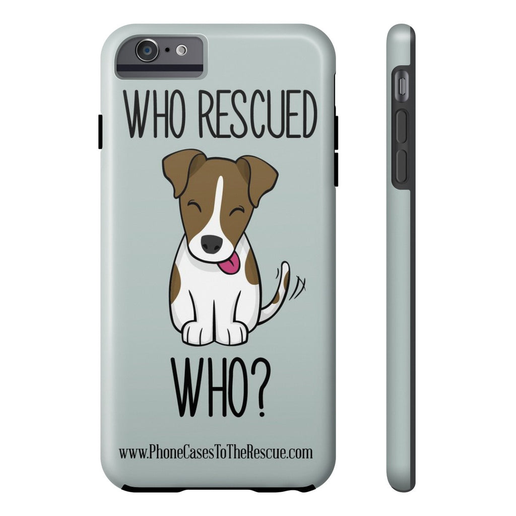 iPhone 6/6s Plus Who Rescued Who Phone Case with Tough Rugged Protection