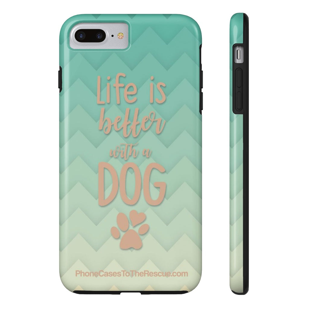 iPhone 7 Plus/8 Plus Life Is Better Phone Case with Tough Rugged Protection