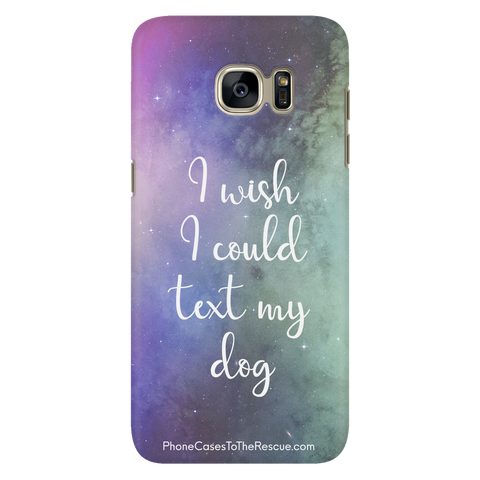 Samsung Galaxy S7 Text My Dog Phone Case with Ultra Slim Durable Profile