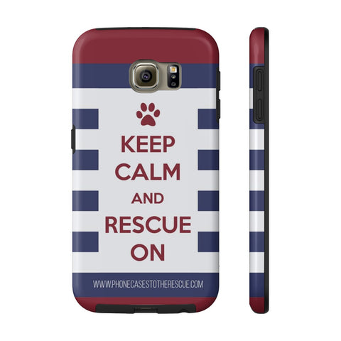 Samsung Galaxy S6 Keep Calm and Rescue On Patriotic Phone Case with Tough Rugged Protection