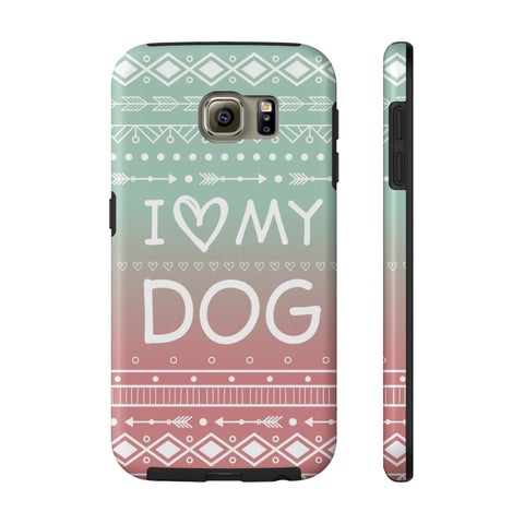 Samsung Galaxy S6 I Love My Dog Phone Case with Tough Rugged Protection