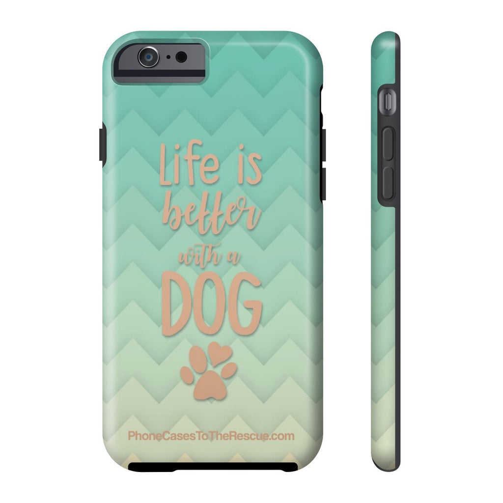 iPhone 6/6s Life Is Better Phone Case with Tough Rugged Protection