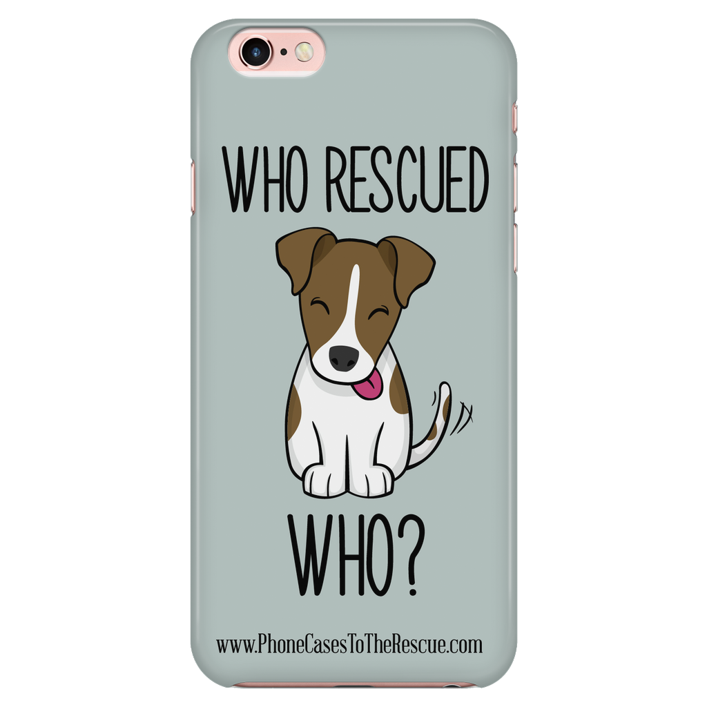 iPhone 6/6s Who Rescued Who Phone Case with Ultra Slim Durable Profile