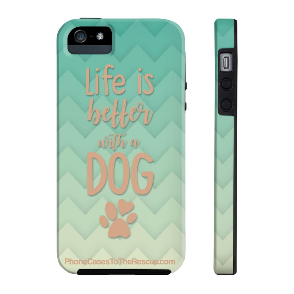 iPhone 5/5s/5se Life Is Better Phone Case with Tough Rugged Protection