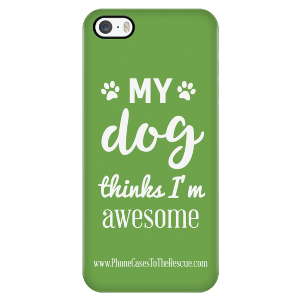 My Dog Thinks I'm Awesome - Available for Androids & iPhones