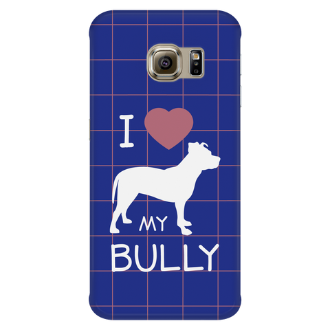 Samsung Galaxy S6 Edge I Love My Bully Phone Case with Ultra Slim Durable Profile