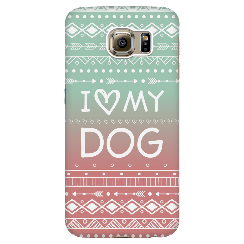 Samsung Galaxy S6 I Love My Dog Phone Case with Ultra Slim Durable Profile
