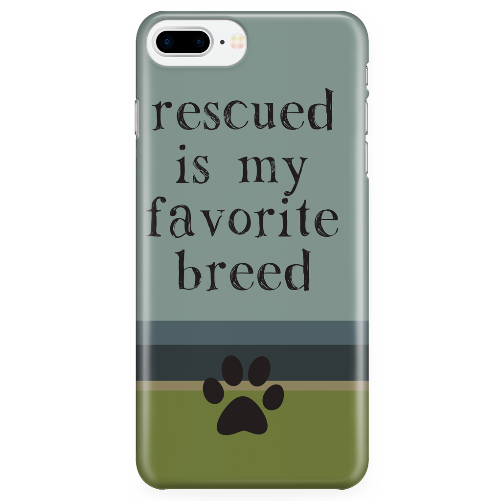 iPhone 7/7s Plus Rescued is my Favorite Breed Phone Case with Ultra Slim Durable Profile