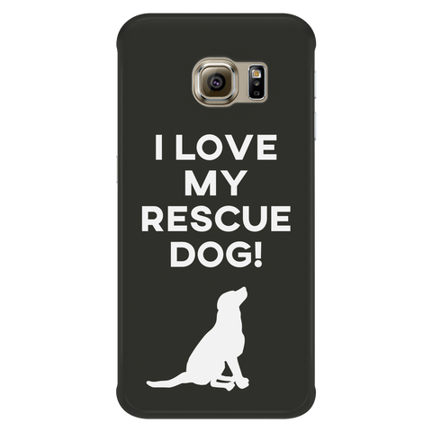 Samsung Galaxy S6 Edge I Love My Rescue Dog Phone Case with Ultra Slim Durable Profile