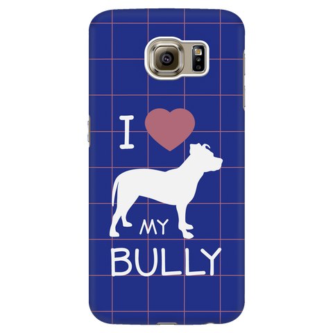 Samsung Galaxy S6 I Love My Bully Phone Case with Ultra Slim Durable Profile