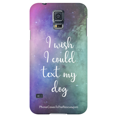 Samsung Galaxy S5 Text My Dog Phone Case with Ultra Slim Profile