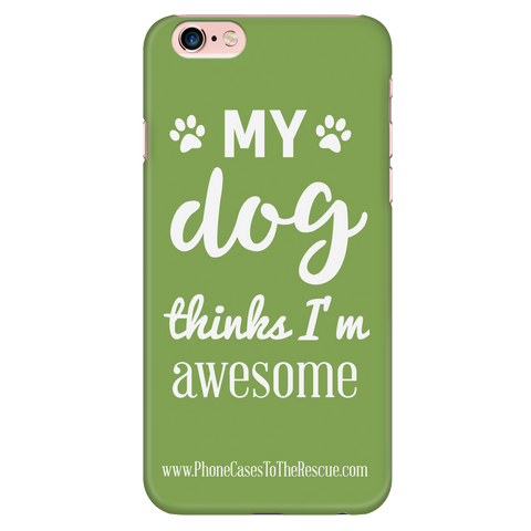 iPhone 6/6s Phone Case with Inspirational Dog Quote with Ultra Slim Durable Profile