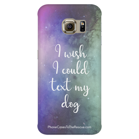 Samsung Galaxy S6 Edge Text My Dog Phone Case with Ultra Slim Durable Profile