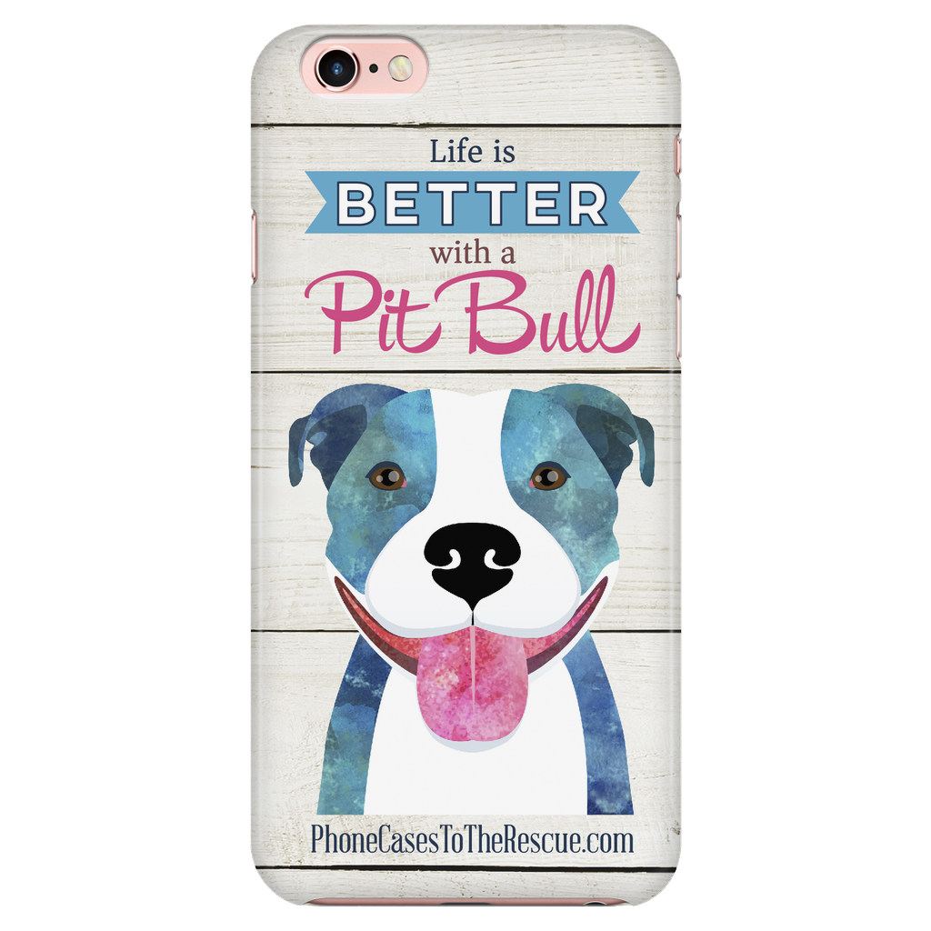 iPhone 7/7s Life is Better with a Pit Bull Phone Case with Ultra Slim Durable Profile