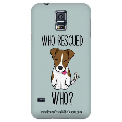 Samsung Galaxy S5 Who Rescued Who Phone Case with Ultra Slim Profile