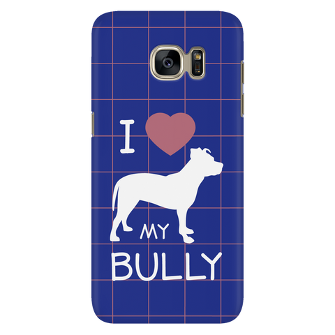 Samsung Galaxy S7 I Love My Bully Phone Case with Ultra Slim Durable Profile