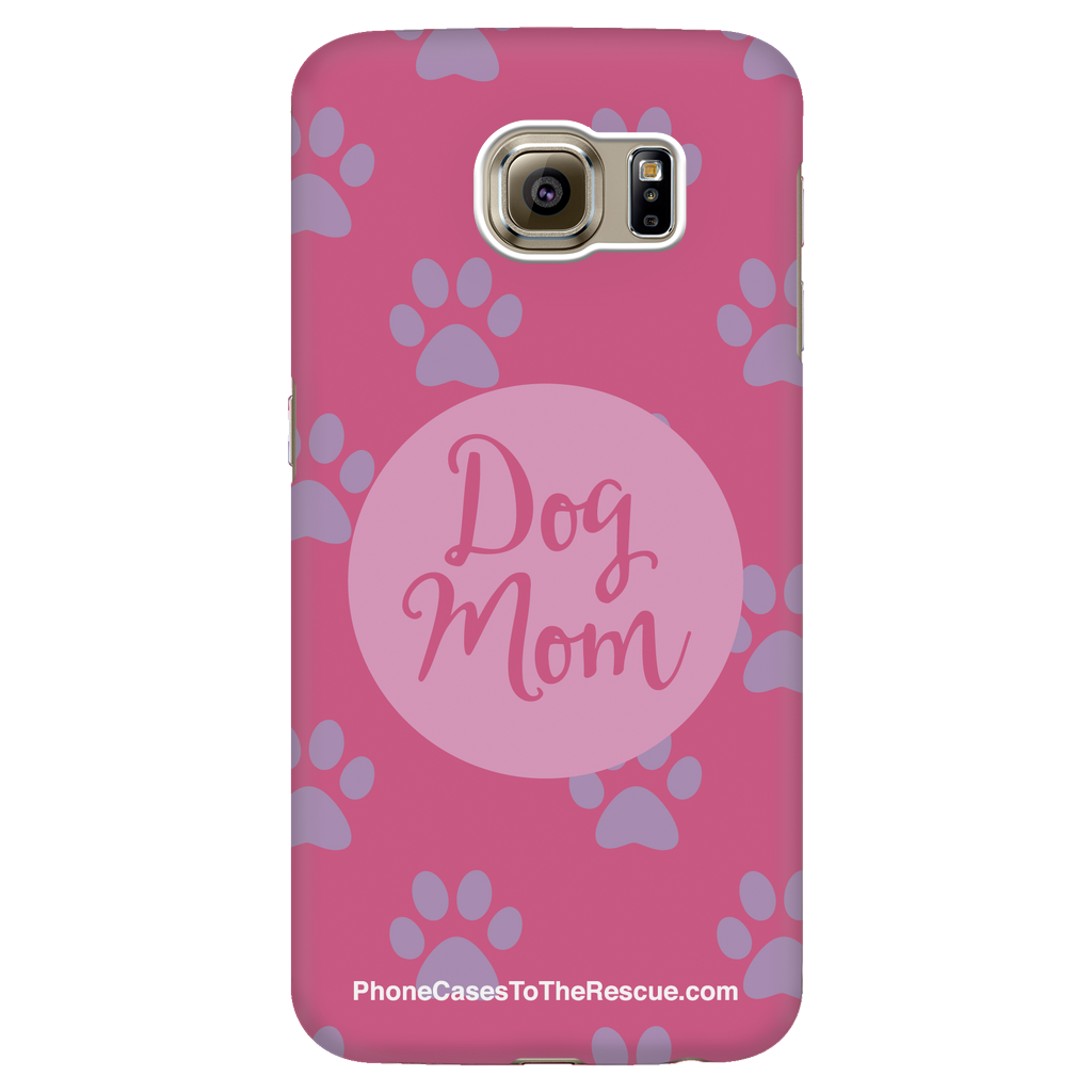 Samsung Galaxy S6 -  Dog Mom - Phone Case with Ultra Slim Profile