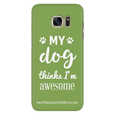Samsung Galaxy S7 Phone Case with Inspirational Dog Quote with Ultra Slim Durable Profile