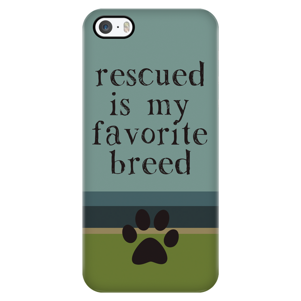 Rescued Is My Favorite Breed - Available for Androids & iPhones