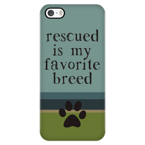 iPhone 5/5s Rescued is my Favorite Breed Phone Case with Ultra Slim Durable Profile