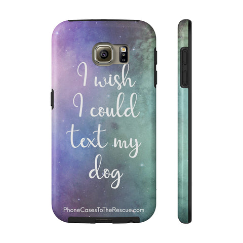 Samsung Galaxy S6 Text My Dog Phone Case with Tough Rugged Protection
