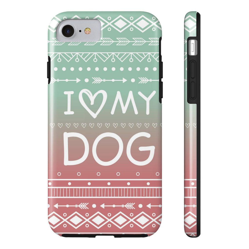 iPhone 7 I Love My Dog Phone Case with Tough Rugged Protection