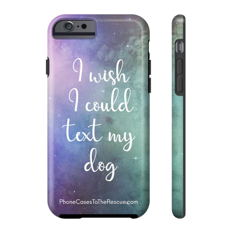 iPhone 6/6s Text My Dog Phone Case with Tough Rugged Protection