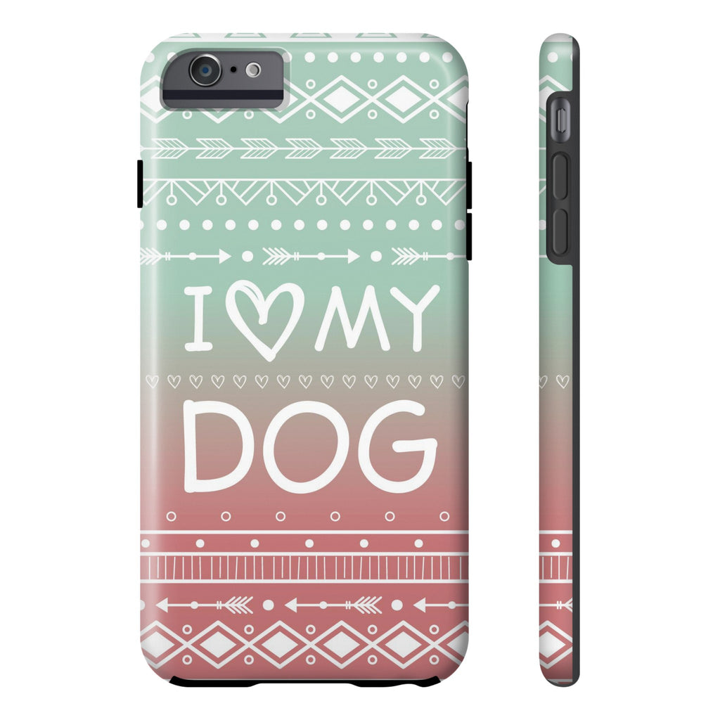 iPhone 6/6s Plus I Love My Dog Phone Case with Tough Rugged Protection