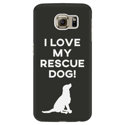 Samsung Galaxy S6 I Love My Rescue Dog Phone Case with Ultra Slim Durable Profile