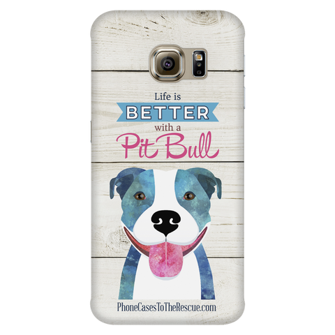 Samsung Galaxy S6 Edge Life is Better with a Pit Bull Phone Case with Ultra Slim Durable Profile