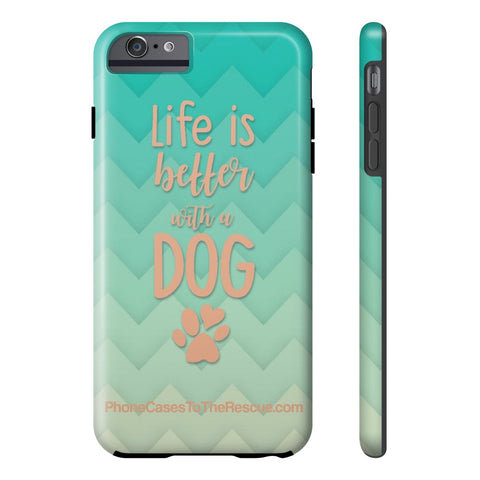 iPhone 6/6s Plus Life Is Better Phone Case with Tough Rugged Protection