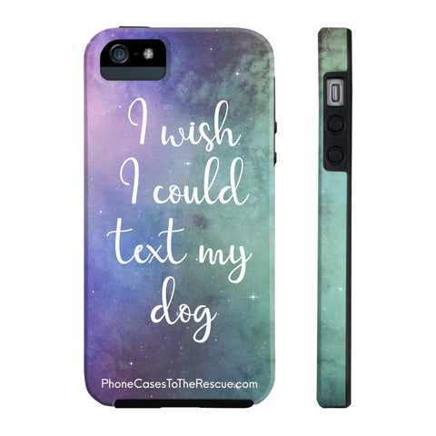 iPhone 5/5s/5se Text My Dog Phone Case with Tough Rugged Protection