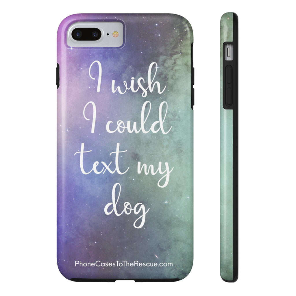 iPhone 7 Plus/8 Plus Text My Dog Phone Case with Tough Rugged Protection