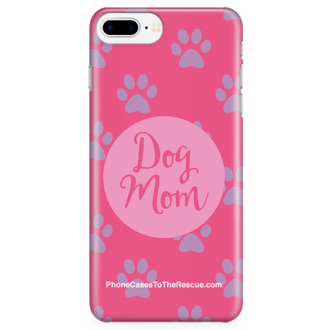 iPhone 7 Plus/8 Plus - Dog Mom - Phone Case with Ultra Slim Durable Profile