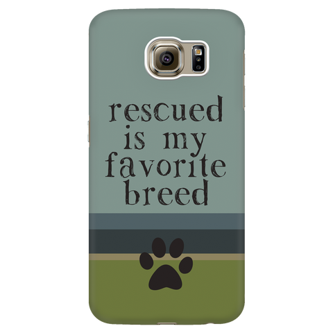 Samsung Galaxy S6 Rescued is my Favorite Breed Phone Case with Ultra Slim Durable Profile