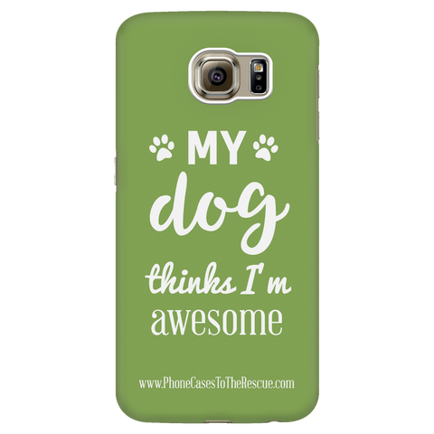 Samsung Galaxy S6 Phone Case with Inspirational Dog Quote with Ultra Slim Durable Profile