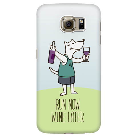 Samsung Galaxy S6 Run Now Drinks Later Phone Case with Ultra Slim Durable Profile