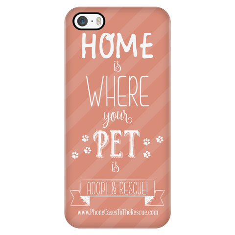 iPhone 5/5s Home is Where Your Pet Is Phone Case with Ultra Slim Durable Profile