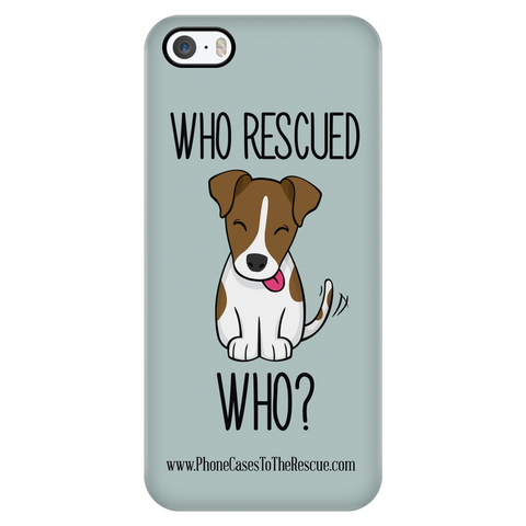 iPhone 5/5s Who Rescued Who Phone Case with Ultra Slim Durable Profile
