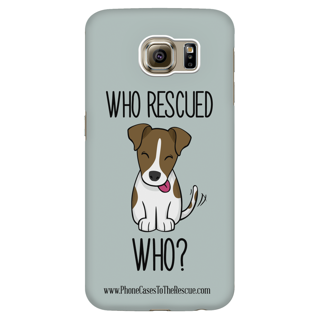Samsung Galaxy S6 Who Rescued Who Phone Case with Ultra Slim Durable Profile