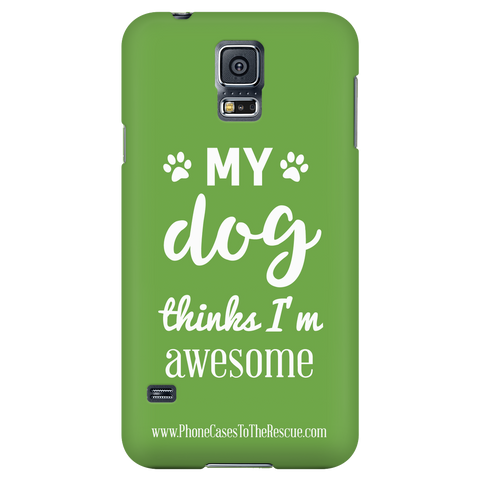 Samsung Galaxy S5 Phone Case with Inspirational Dog Quote with Ultra Slim Profile