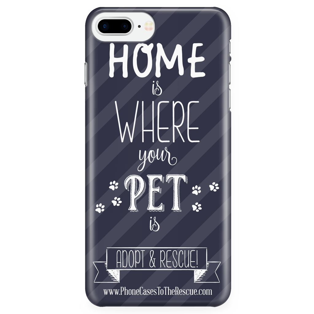 iPhone 7/7s Plus Home is Where Your Pet Is Phone Case with Ultra Slim Durable Profile