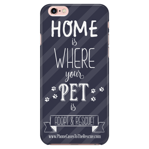 iPhone 7/7s Home is Where Your Pet Is Phone Case with Ultra Slim Durable Profile