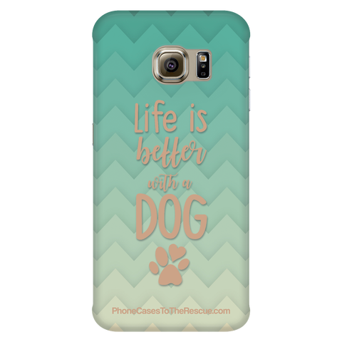 Samsung Galaxy S6 Edge - Life Is Better With A Dog - Phone Case with Ultra Slim Profile