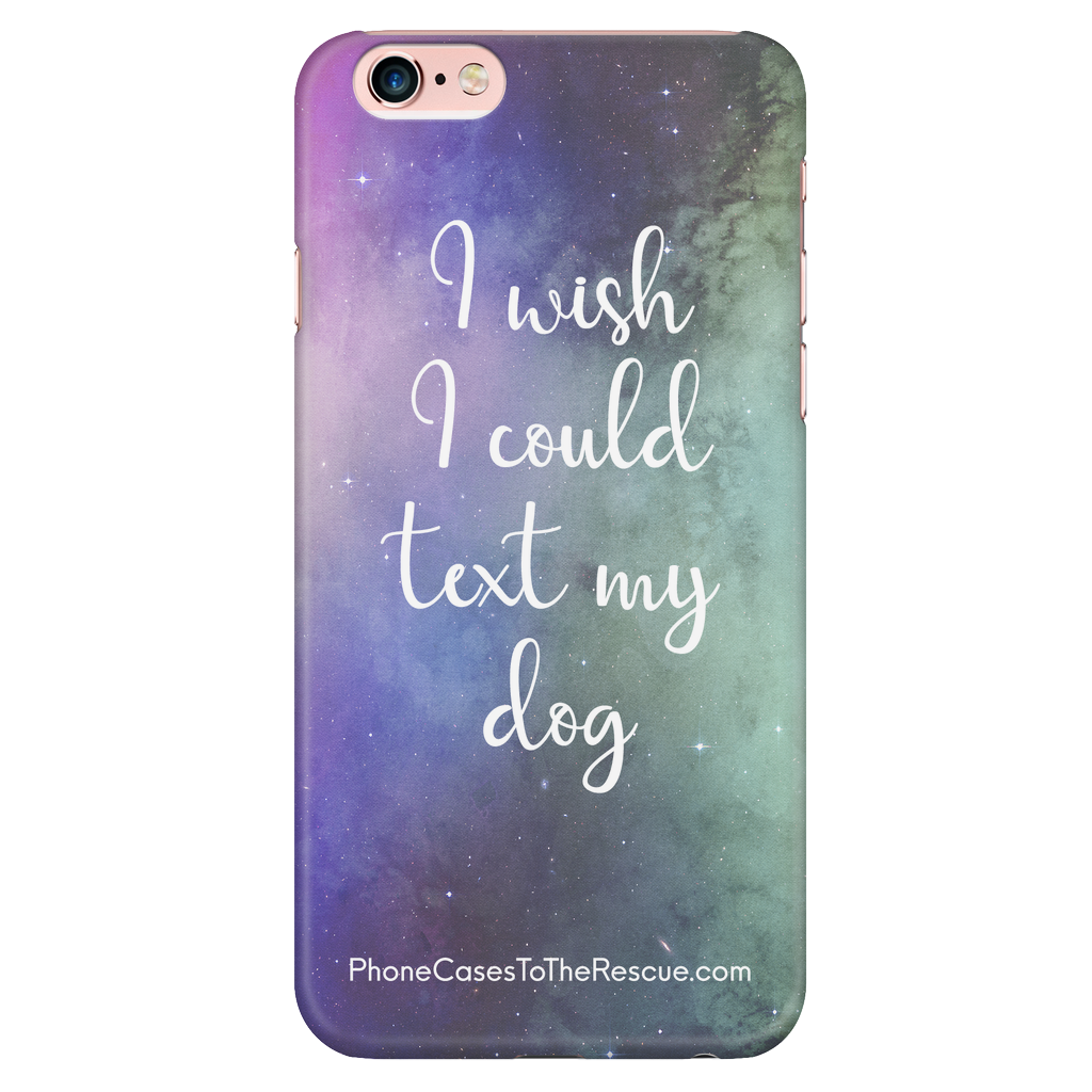 iPhone 6/6s Plus Text My Dog Phone Case with Ultra Slim Durable Profile