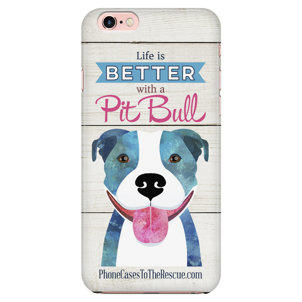 iPhone 6/6s Life is Better with a Pit Bull Phone Case with Ultra Slim Durable Profile