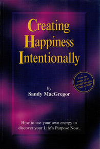 Creating Happiness Intentionally (eBook)