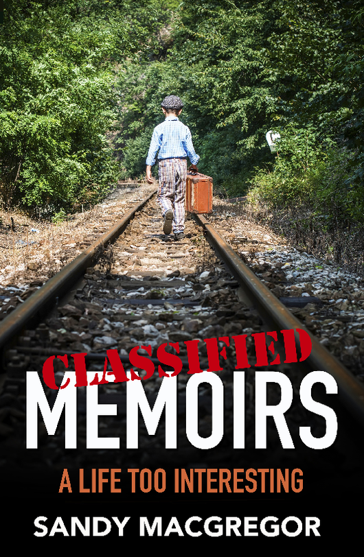 Kindle Book: CLASSIFIED MEMOIRS - A Life Too Interesting