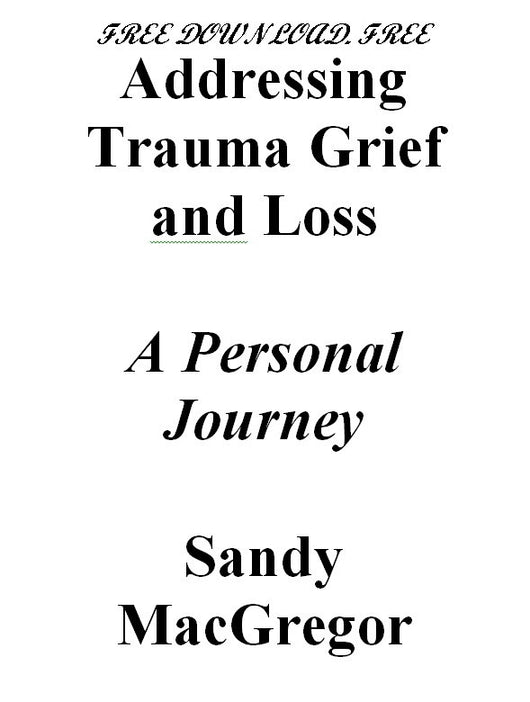 Addressing Trauma Grief and Loss - FREE eBook