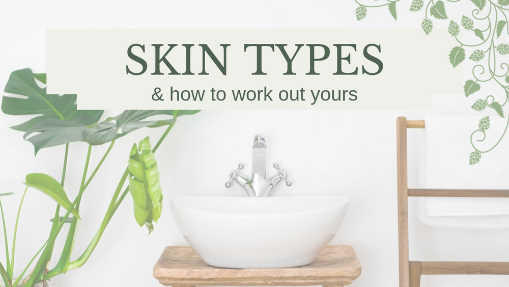 How do I work out my skin type?!
